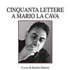 Bovalino, Santino Selerno presenta Cinquanta Lettere a Mario La Cava