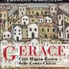 Gerace. Città magno-greca delle cento chiese. Storie e immagini rivissute -Il libro di Francesco Maria Spanò