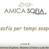 """Amica Sofìa: """"Filosofia per tempi sospesi"""" - un progetto utile ed efficace"""