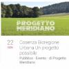 """""""Cosenza 'bioregione urbana': un progetto possibile"""" Progetto Meridiano guarda a nuove soluzioni efficaci"""
